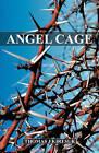 Angel Cage by Thomas J Kiresuk (Paperback / softback, 2008)
