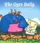 The Ogre Bully by Aaron B Hoffmire (Paperback / softback, 2007)