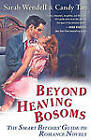 Beyond Heaving Bosoms: The Smart Bitches' Guide to Romance Novels by Sarah Wendell, Candy Tan (Paperback, 2009)