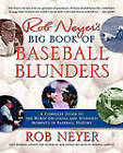 Rob Neyer's Big Book of Baseball Blunders: A Complete Guide to the Worst Decisions and Stupidest Moments in Baseball History by Rob Neyer (Paperback, 2006)