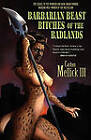 Barbarian Beast Bitches of the Badlands by Carlton Mellick III (Paperback, 2011)