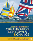 Cases & Exercises in Organization Development and Change by SAGE Publications Inc (Paperback, 2011)