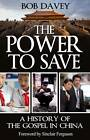 The Power to Save: A History of the Gospel in China by Bob Davey (Paperback, 2011)