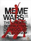 Meme Wars: The Creative Destruction of Neoclassical Economics by Adbusters (Paperback, 2012)