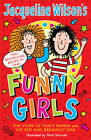 Jacqueline Wilson's Funny Girls: Previously Published as the Jacqueline Wilson Collection by Jacqueline Wilson (Paperback, 2012)