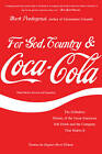 For God, Country, and Coca-Cola: The Definitive History of the Great American Soft Drink and the Company That Makes it by Mark Pendergrast (Paperback, 2013)
