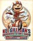 Kel Gilligan's Daredevil Stunt Show by Michael Buckley (Hardback, 2012)