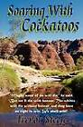 Soaring With Cockatoos by Trevor Steele (Paperback, 2012)