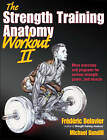 The Strength Training Anatomy Workout: v. 2 by Frederic Delavier, Michael Gundill (Paperback, 2012)