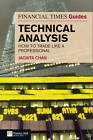 Financial Times Guide to Technical Analysis: How to Trade Like a Professional by Jacinta Chan (Paperback, 2011)