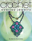 Crochet Overlay Jewelry by Kooler Design Studio (Paperback, 2012)