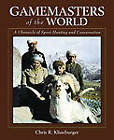 Gamemasters of the World: A Chronicle of Sport Hunting and Conservation: An Autobiography of the Pioneer of Asian Hunting & Conservation by Chris R Klineburger (Hardback, 2010)