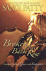 Broken on the Back Row: A Journey Through Grace and Forgiveness by Sandi Patty (Paperback, 2006)