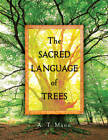The Sacred Language of Trees by A. T. Mann (Hardback, 2012)