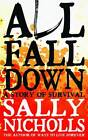 All Fall Down by Sally Nicholls (Paperback, 2012)