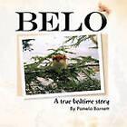 Belo: A True Bedtime Story by Pamela Barnett (Paperback, 2010)