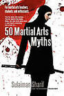 50 Martial Arts Myths by Sulaiman Sharif (Paperback, 2009)