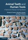 Animal Teeth and Human Tools: A Taphonomic Odyssey in Ice Age Siberia by Olga V. Pavlova, Nicolai D. Ovodov, Christy G. Turner (Hardback, 2013)