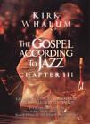Kirk Whalum - The Gospem According To Jazz - Chapter 3 (DVD, 2010)