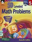 50 Leveled Math Problems, Level 5 by Anne M Collins (Mixed media product, 2012)