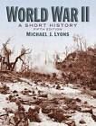 World War II: A Short History by Michael J. Lyons (Paperback, 2009)