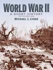 World War II: A Short History by Michael J. Lyons (Paperback, 2009)