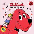 Clifford, We Love You by Norman Bridwell (Paperback, 1991)