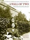 A Wall of Two: Poems of Resistance and Suffering from Krakow to Buchenwald and Beyond by Ilona Karmel, Henia Karmel (Paperback, 2007)