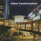 Urban Transformation: Energizing Smart Urban Growth with Public Private Partnership Transport Oriented Development by Ronald A. Altoon, James C. Auld (Hardback, 2011)
