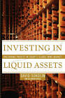 Investing in Liquid Assets: Uncorking Profits in Today's Global Wine Market by David Sokolin, Alexandra Bruce (Paperback, 2011)