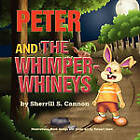Peter and the Whimper-Whineys by Sherrill S Cannon (Paperback / softback, 2010)
