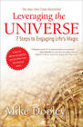 Leveraging the Universe: 7 Steps to Engaging Life's Magic by Mike Dooley (Paperback, 2012)