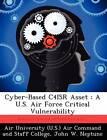 Cyber-Based C4isr Asset: A U.S. Air Force Critical Vulnerability by John W Neptune (Paperback / softback, 2012)