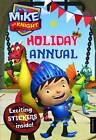 Mike the Knight Holiday Annual: 2013 by Egmont UK Ltd (Hardback, 2013)