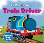 Train Driver by Bonnier Books Ltd (Board book, 2012)