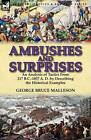 Ambushes and Surprises: An Analysis of Tactics from 217 B.C.-1857 A. D. by Describing the Historical Examples by George Bruce Malleson (Paperback / softback, 2012)