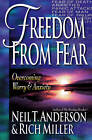 Freedom from Fear: Overcoming Worry and Anxiety by Rich Miller, Neil T. Anderson (Paperback, 1999)