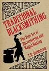 Traditional Blacksmithing: The Fine Art of Horseshoeing and Wagon Making by J. G. Holmstrom (Paperback, 2012)