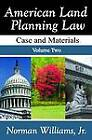 American Land Planning Law: Cases and Materials by Jr. Norman Williams (Paperback, 2012)
