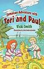 Jamaican Adventure with Tori and Paul by Vicki Smith (Paperback / softback, 2012)