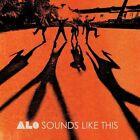 ALO - Sounds Like This (2012)