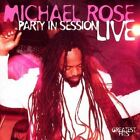 Michael Rose - Party in Session -- Live (Live Recording, 1998)