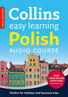 Easy Learning Polish Audio Course: Language Learning the easy way with Collins (Collins Easy Learning Audio Course) by Hania Forss (CD-Audio, 2013)
