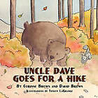Uncle Dave Goes for a Hike by Corinne Brown (Paperback, 2010)