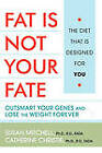 Fat Is Not Your Fate: Outsmart Your Genes and Lose the Weight Forever by Catherine Christie, Susan E. Mitchell (Paperback, 2006)