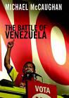 The Battle of Venezuela by Michael McCaughan (Paperback, 2005)