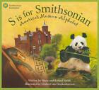 S Is for Smithsonian: America's Museum Alphabet by Marie Smith, Roland Smith (Hardback, 2010)
