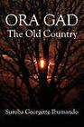 Ora Gad: The Old Country by Suruba Georgette Ibumando (Paperback / softback, 2010)