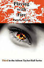 Playing with Fire by Pamela Swyers (Paperback / softback, 2010)