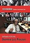 The Man Who Brought a Mountain of Soul to Houston, Texas: Autobiography of a Disc Jockey by Skipper Lee Frazier (Hardback, 2012)